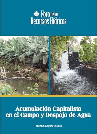 Acumulación capitalista en el campo y despojo del agua