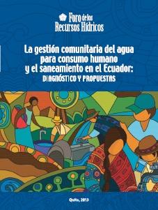 La gestión comunitaria del agua para consumo humano y el saneamiento