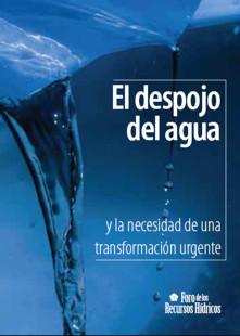 El despojo del agua y la necesidad de una transformación urgente